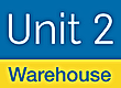 Unit 2 Warehouse