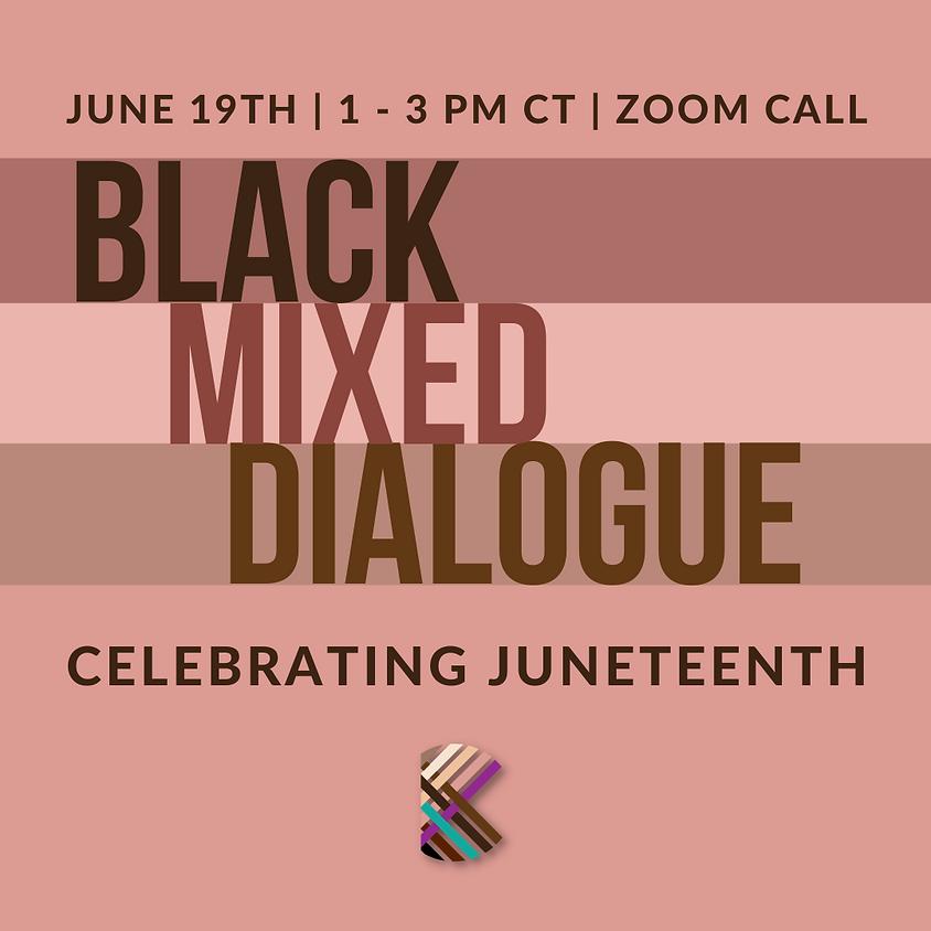 MWM Black Mixed Dialogue: Juneteenth