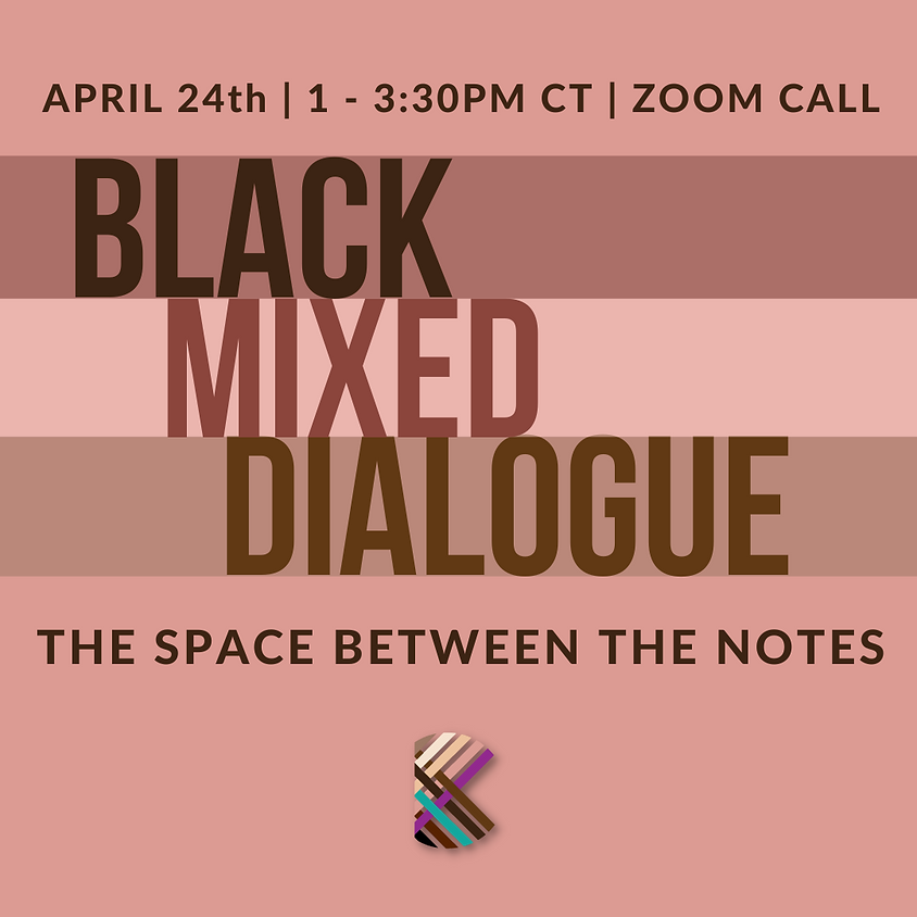 Black Mixed Dialogue: The Space Between the Notes