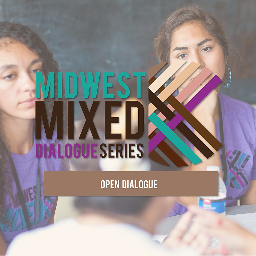 MWM Open Dialogue: Being Mixed in this Moment