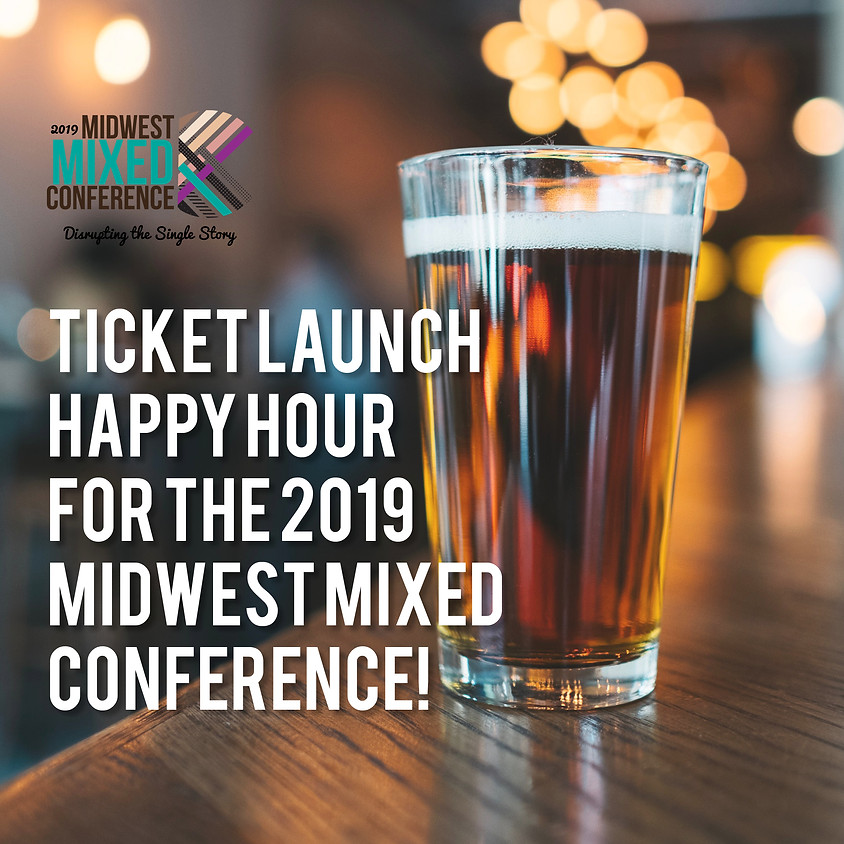 Ticket  Launch  Happy  Hour  for  the  2019  MidWest  Mixed  Conference!