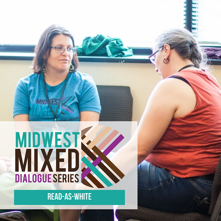 MWM Read As White Dialogue: Visioning a Future as Mixed Read-As-White People in Wild Times