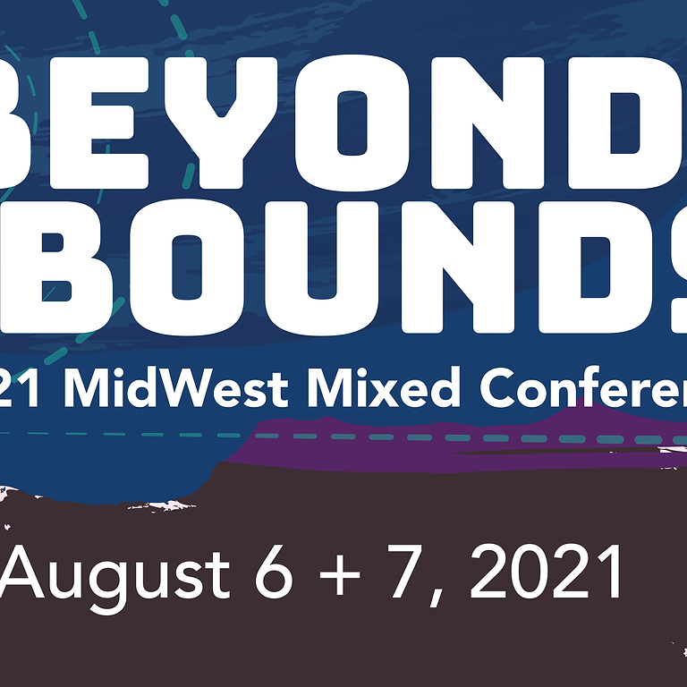 Beyond The Bounds: 2021 MidWest Mixed Conference