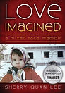 Love Imagined- A Mixed Race Memoir.jpg
