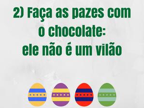 3 dicas para viver a Páscoa sem medo do chocolate