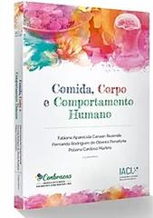 """Capítulos """"Nutrição Além da Prescrição: Alimentação Intuitiva"""" e """"Alimentação Intuitiva nas DCNT"""", para livro Comida, Corpo e Comportamento Humano, da Editora IACI, publicado em 2020."""