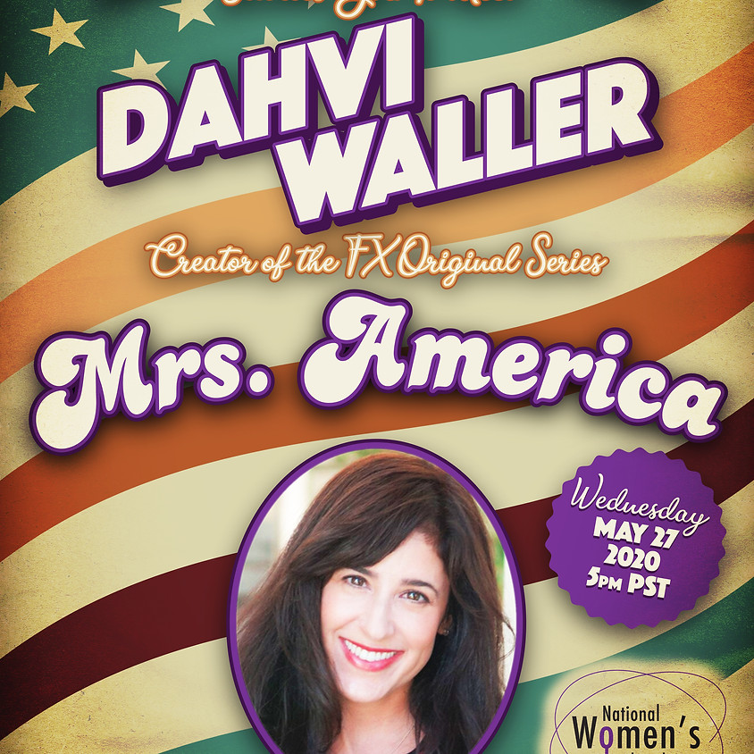 Mrs. America Watch Party! Special Guest Dahvi Waller, Creator of Mrs. America on FX