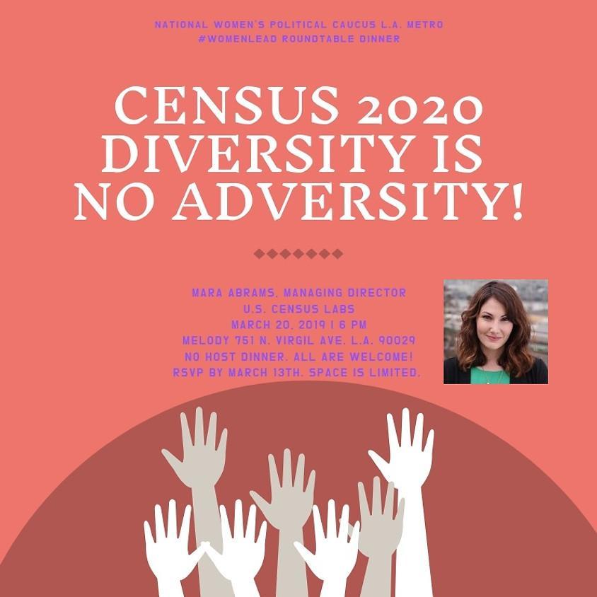 #WomenLead Wednesday Dinner: 2020 Census -- Diversity is No Adversity