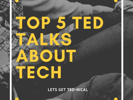 Top 5 Ted Talks About Tech