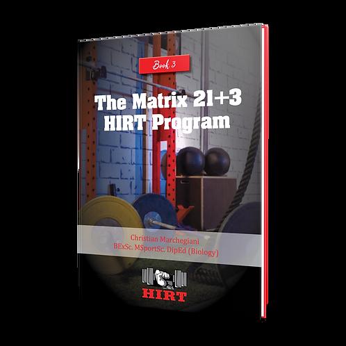 The Matrix 21+3 HIRT Program Using 3x7 to get you Fit