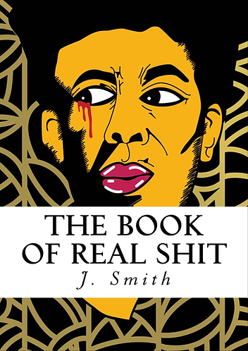 The Book of Real Shit: A Collection of Poetry and Life Thoughts