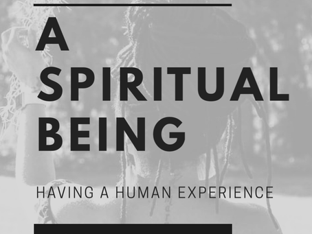 A Spiritual Being Having a Human Experience