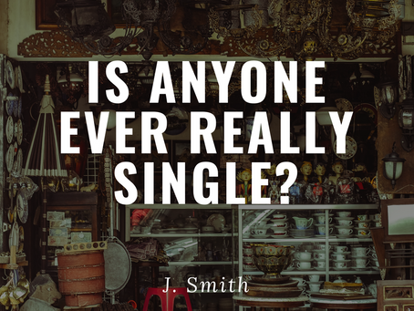 Is Anyone Ever Really Single?
