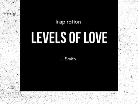 Levels of Love: Inspiration