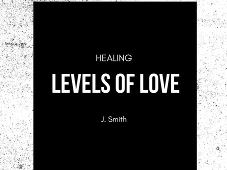 Levels of Love: Healing