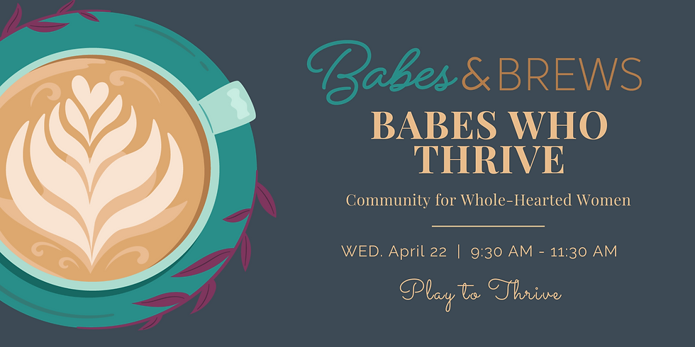 Babes Who Thrive:  Play to Thrive