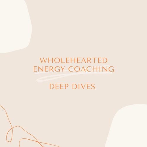 WholeHearted Energy Coaching Deep Dive
