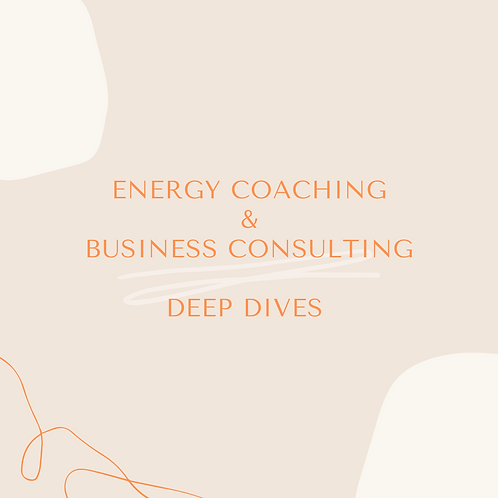 Energy Coaching & Business Consulting Deep Dive