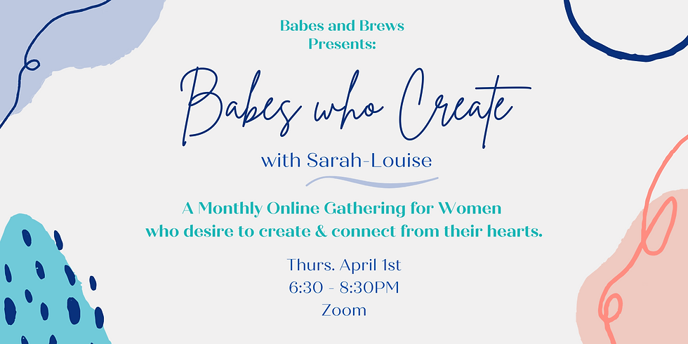 Babes who Create: a Virtual Gathering to Create & Connect