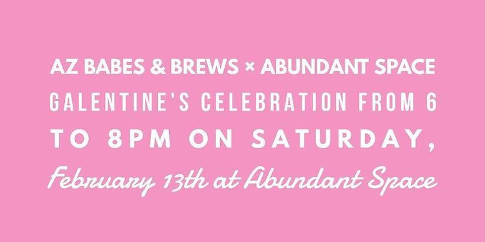 Galentine's Day Celebration with Babes & Brews + Abundant Space