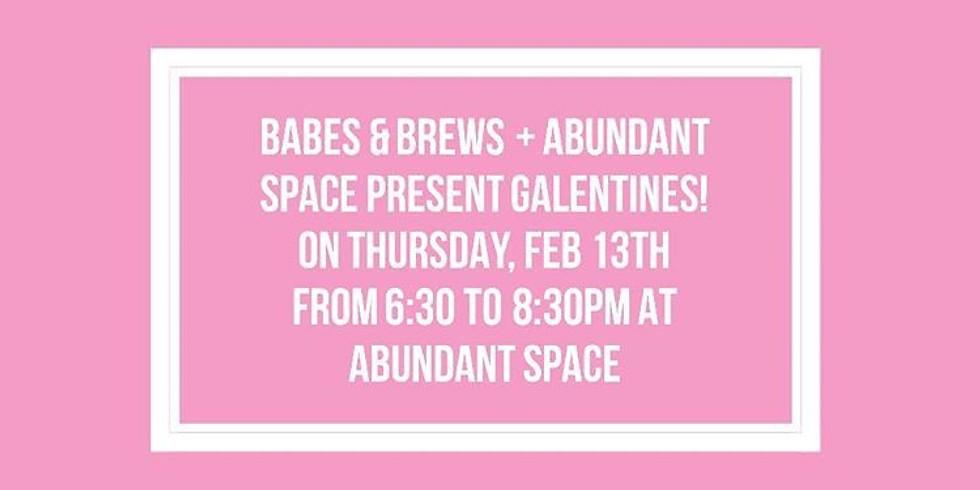 Babes & Brews Galentine's Day with Abundant Space