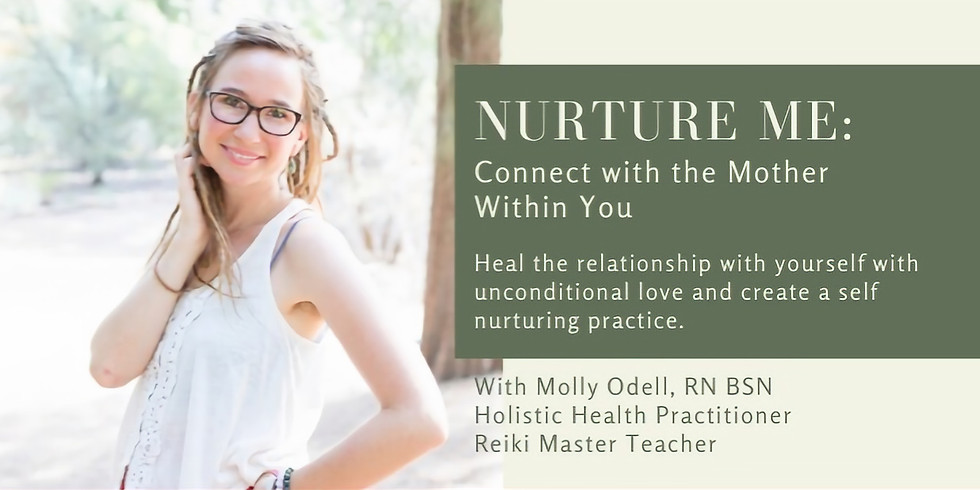 Nurture Me: Connect with the Mother Within You