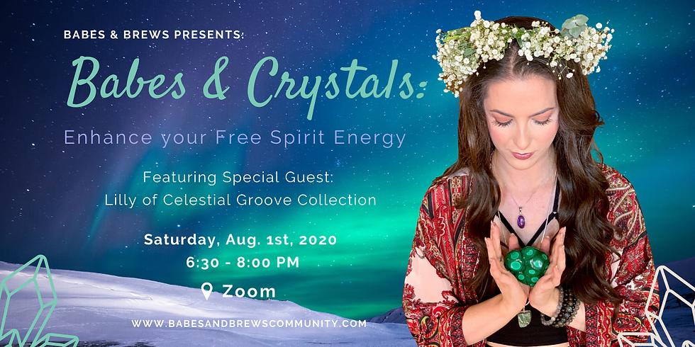 Babes & Crystals:  Enhance your Free Spirit