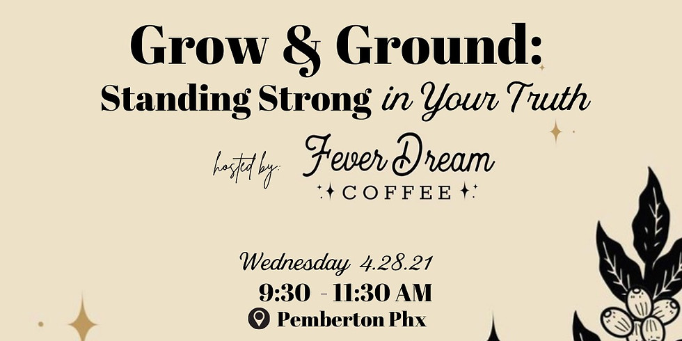 Grow & Ground: Standing Strong in Your Truth