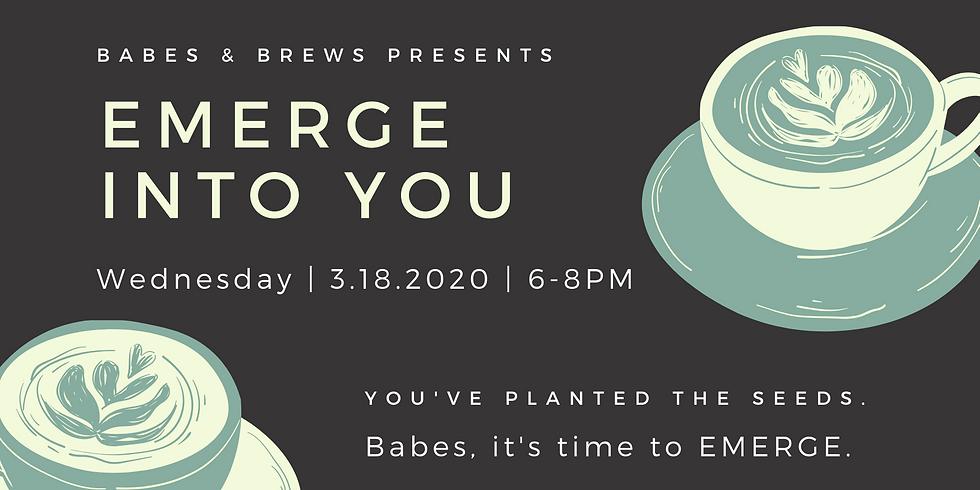 Babes & Brews: Emerge into You