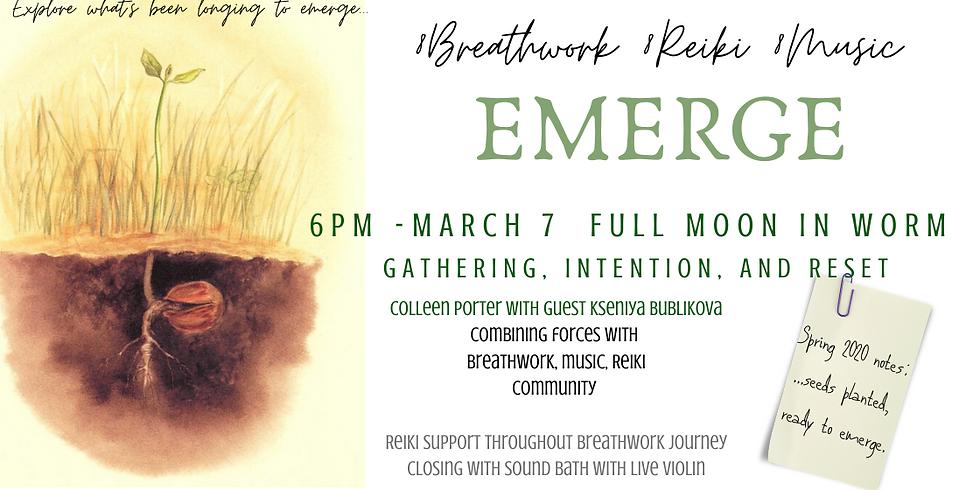 Emerge: Breathwork, Reiki, & Music