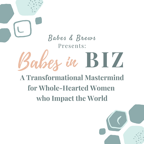 BABES IN BIZ: Transformational Mastermind