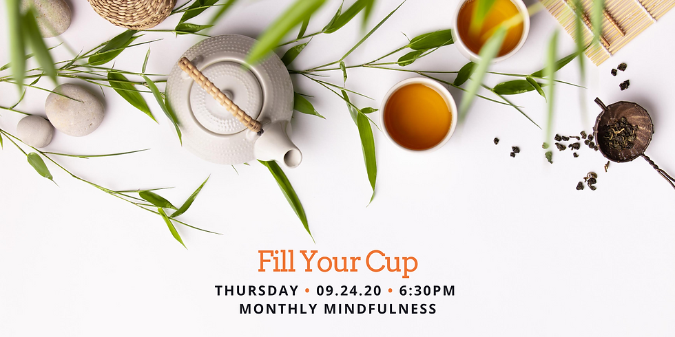 Fill Your Cup: Monthly Mindfulness