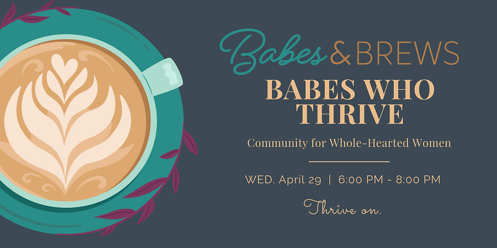 Babes Who Thrive:  Thrive On