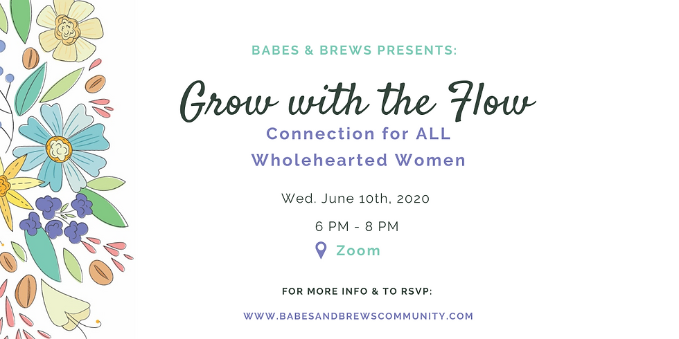 Babes & Brews Virtual Meetup: Grow with the Flow