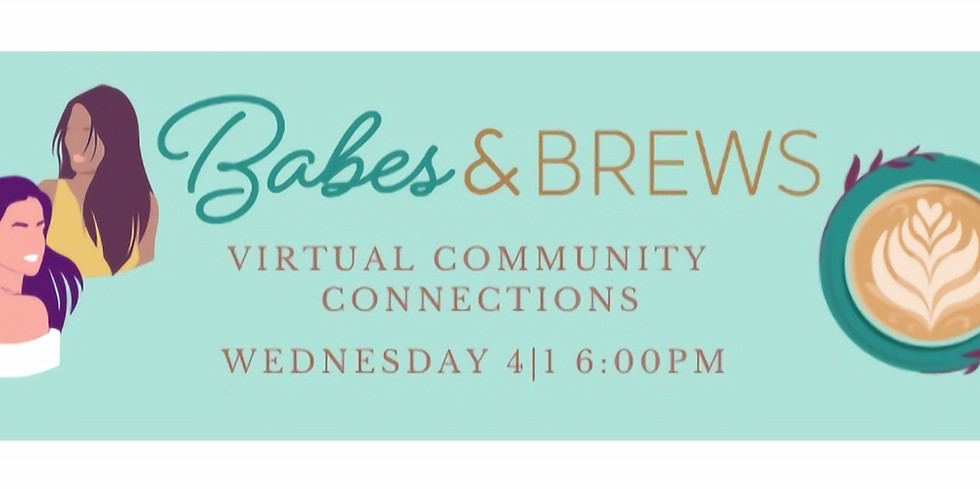 Virtual Conscious Community Connections with Babes & Brews