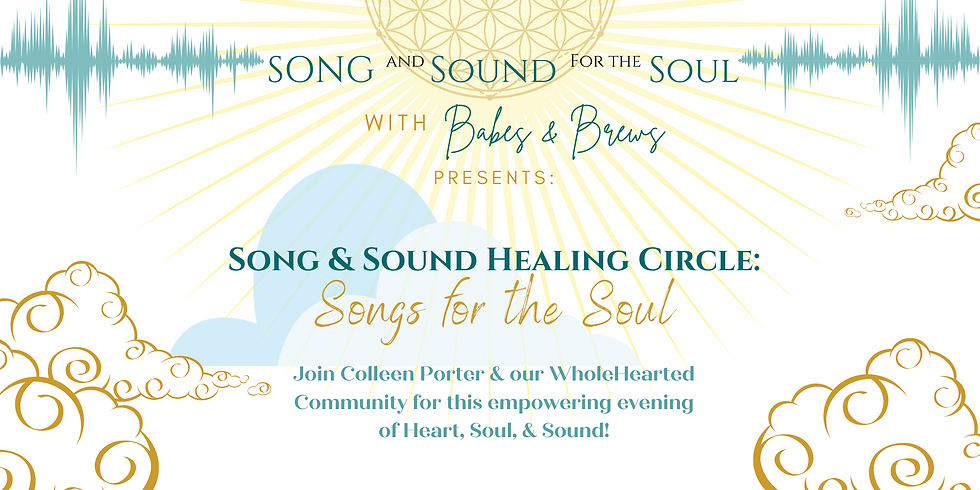 Song & Sound Healing Circle: Songs for the Soul