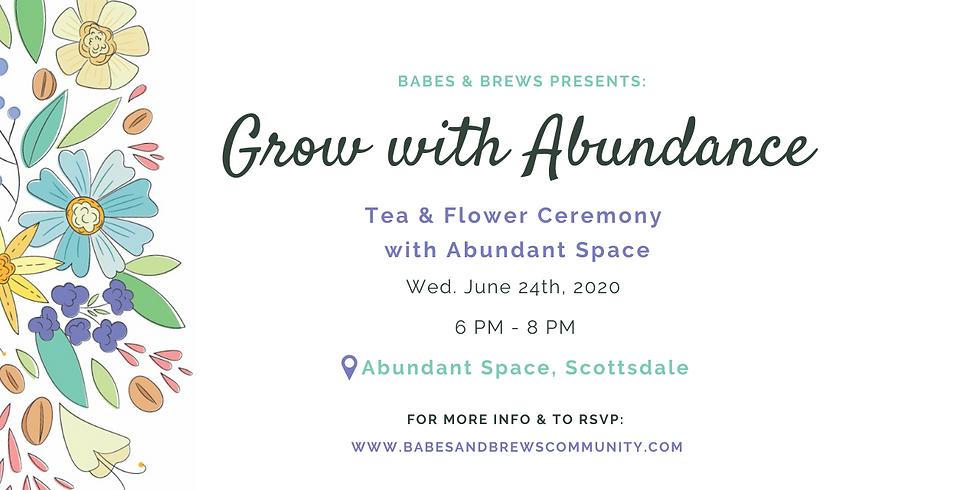 Grow With Abundance: Tea & Flower Ceremony
