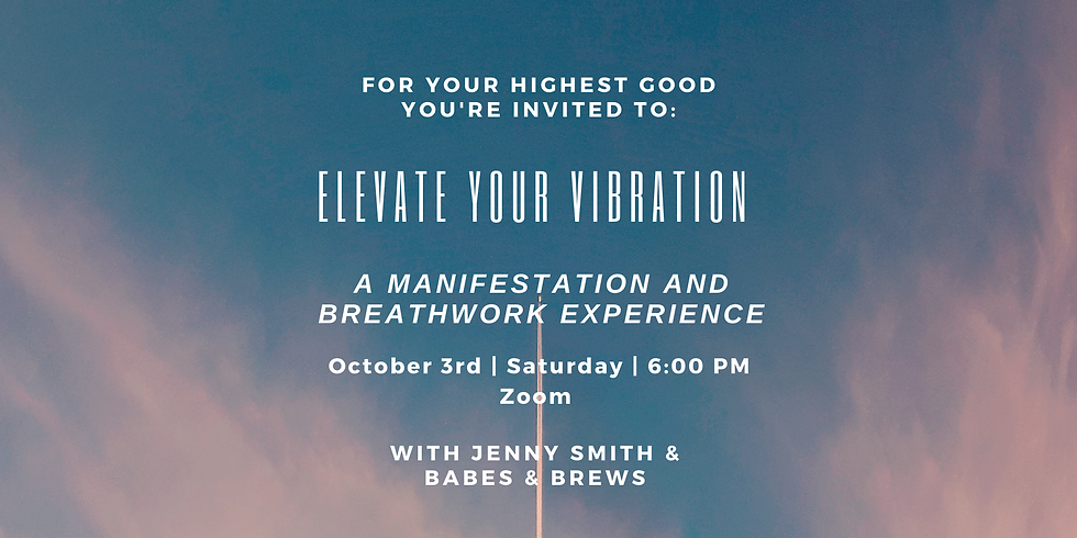 Elevate Your Vibration:  A Manifestation & Breathwork Experience
