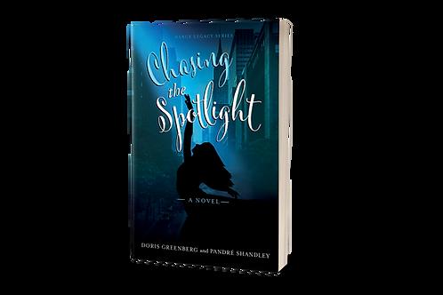 Chasing the Spotlight [paperback]