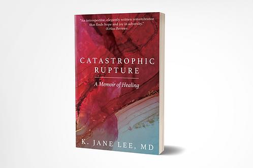 Catastrophic Rupture: A Memoir of Healing [paperback]