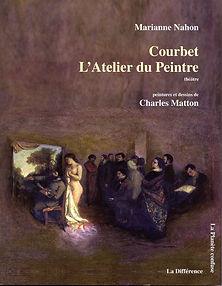 Courbet l'atelier du peintre - Marianne Nahon
