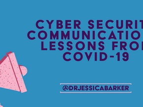 Cyber Security Communications: Lessons from COVID-19