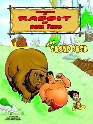 Adventures of Rabbit and Bear Paws vol 1: The Sugar Bush  Paperback