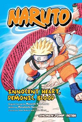 Naruto: Innocent Heart, Demonic Blood (Novel) Paperback – November 21, 2006 When