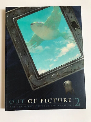 Out of Picture Vol. 2 : Art from the Outside Looking In by Out of Picture Press