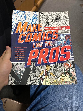 Make Comics Like the Pros: The Inside Scoop on How to Write, Draw, and Sell Your