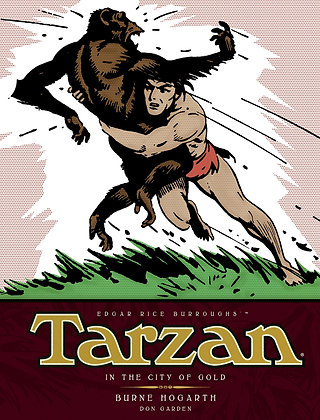 Tarzan - In The City of Gold (Vol. 1): The Complete Burne Hogarth Sundays and Da