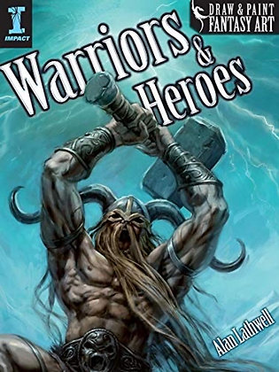 Draw & Paint Fantasy Art Warriors & Heroes Paperback – August 10, 2010 by Alan L