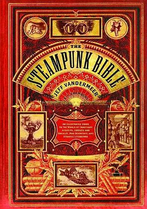 STEAMPUNK BIBLE HC ABRAMS (W) Jeff Vandermeer (W) Jeff VanderMeer, S.