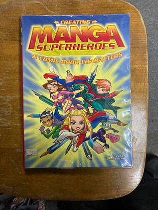Creating Manga Superheroes & Comic Book Characters Paperback – January 3, 2006